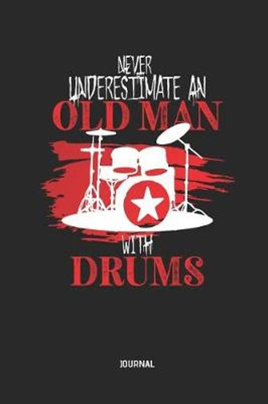 Never Underestimate an Old Man with Drums Journal