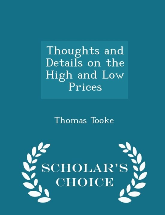 Thoughts and Details on the High and Low Prices - Scholar's Choice Edition