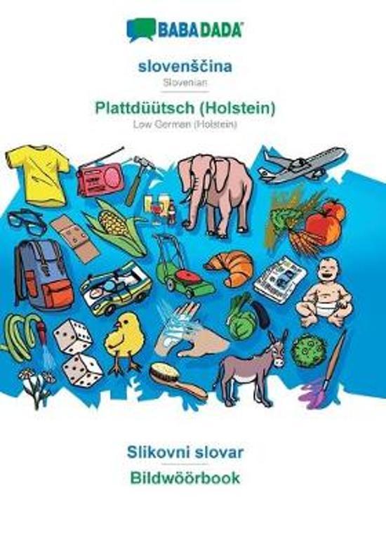 Babadada, SlovensčIna - Plattduutsch (Holstein), Slikovni Slovar - Bildwoeoerbook