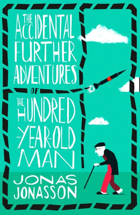 Boek cover The Accidental Further Adventures of the Hundred-Year-Old Man van Jonas Jonasson (Paperback)