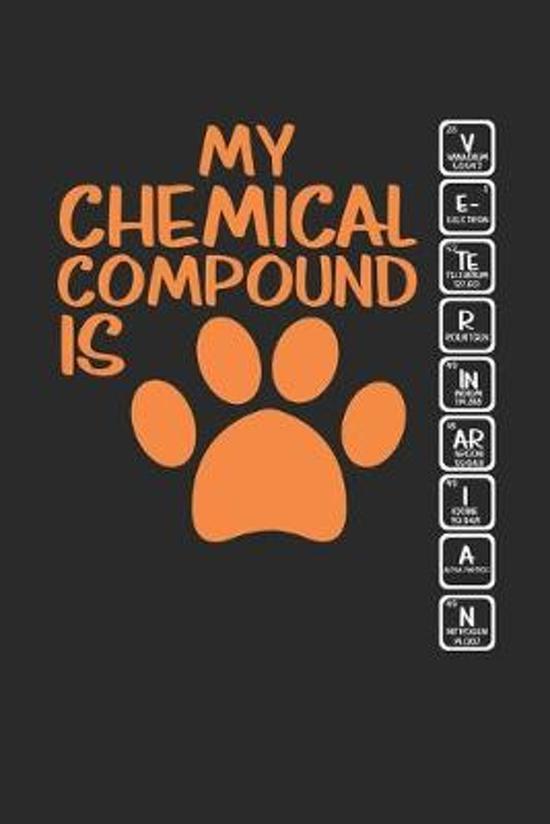 My Chemical Compound is: Tierarzt Haustierarzt Notizbuch liniert DIN A5 - 120 Seiten f�r Notizen, Zeichnungen, Formeln - Organizer Schreibheft