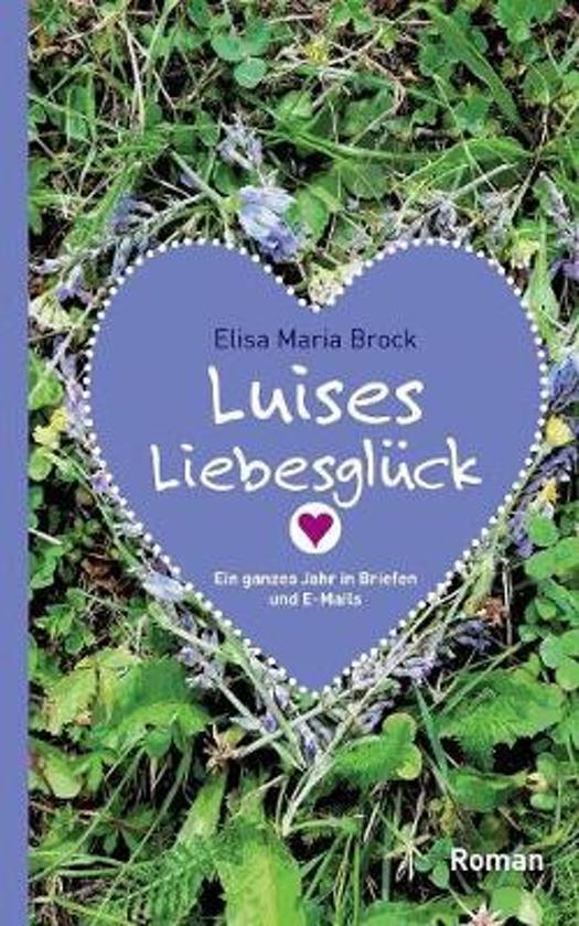 Luises Liebesgluck
