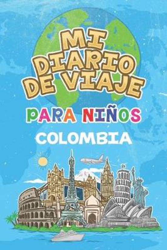 Mi Diario De Viaje Para Ni�os Colombia: 6x9 Diario de viaje para ni�os I Libreta para completar y colorear I Regalo perfecto para ni�os para tus vacac