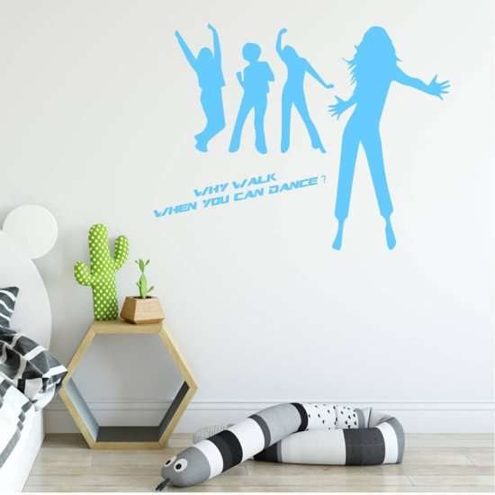 Muursticker Why Walk When You Can Dance -  Lichtblauw -  100 x 78 cm  - Muursticker4Sale