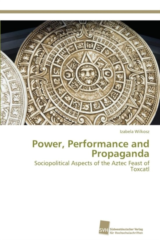 Power, Performance and Propaganda