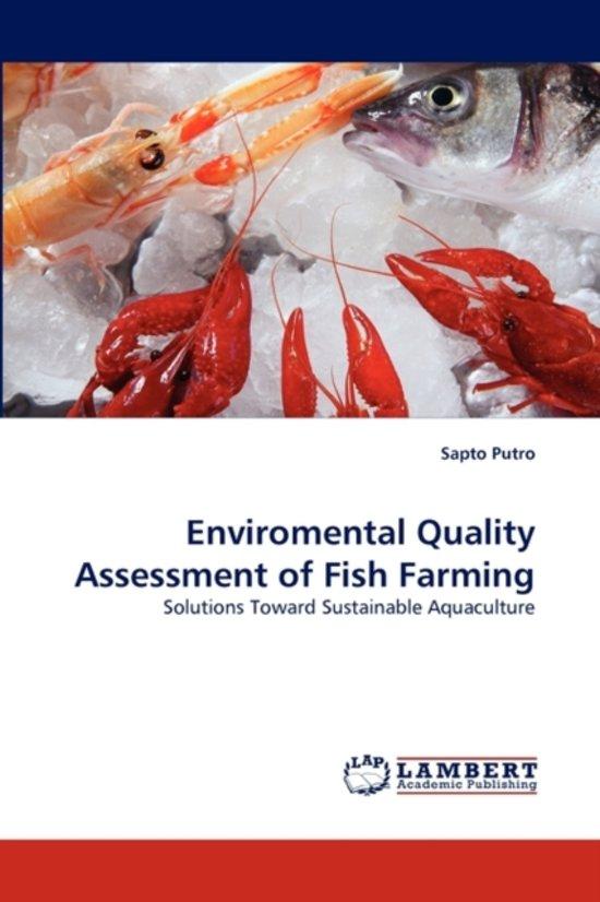 Enviromental Quality Assessment of Fish Farming