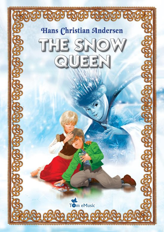 The Snow Queen. An Illustrated Fairy Tale by Hans Christian Andersen