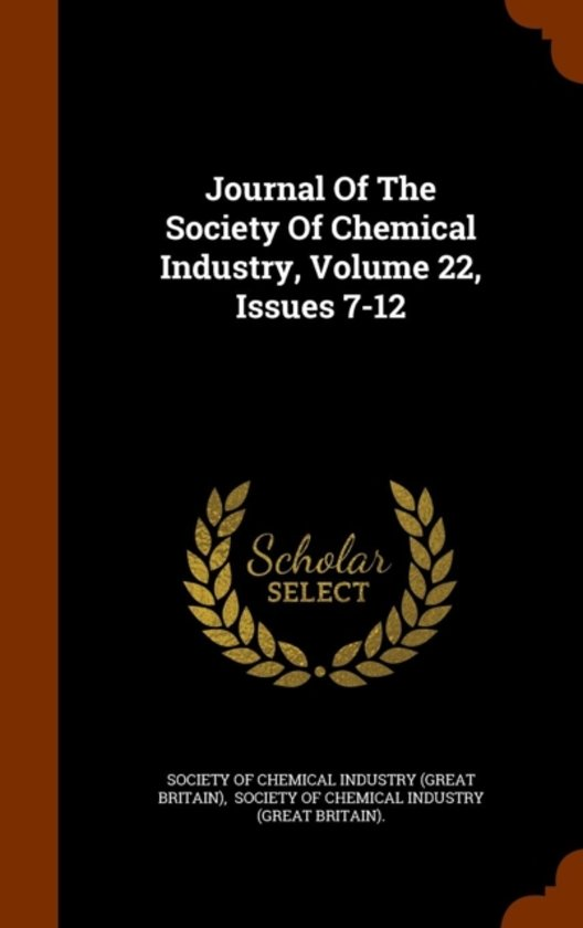 Journal of the Society of Chemical Industry, Volume 22, Issues 7-12