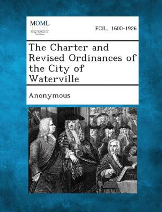 The Charter and Revised Ordinances of the City of Waterville