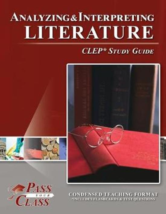 Analyzing and Interpreting Literature CLEP Test Study Guide