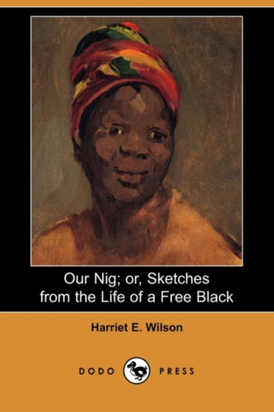 "suffering in harriet wilsons our nig essay ""harriet wilson's our nig looks great it takes a fresh approach to wilson's fundamental contribution to the african american canon."