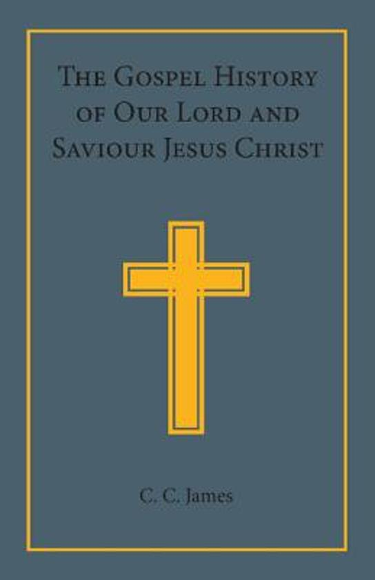 Bol The Gospel History Of Our Lord And Saviour Jesus Christ
