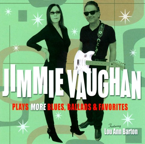 Jimmie Vaughan Plays More Blues, Ballads & Favorites