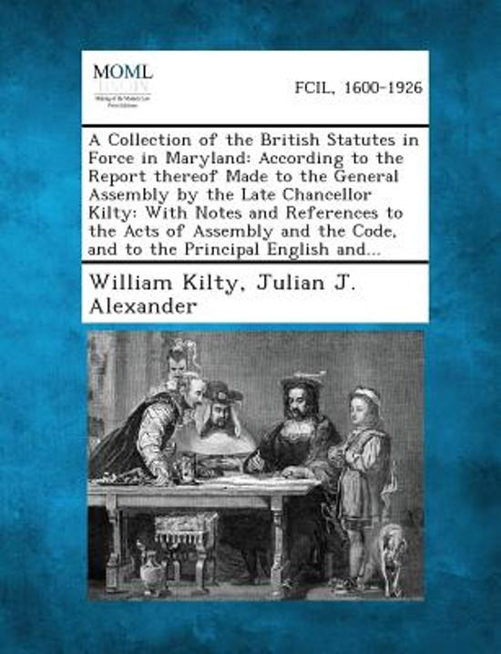 A Collection of the British Statutes in Force in Maryland