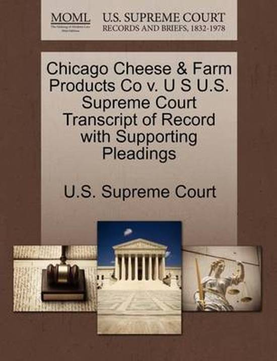 Chicago Cheese & Farm Products Co V. U S U.S. Supreme Court Transcript of Record with Supporting Pleadings