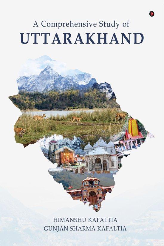 A Comprehensive Study of UTTARAKHAND