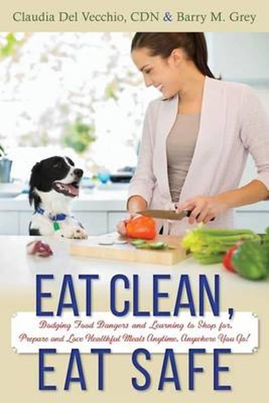 Eat Clean, Eat Safe