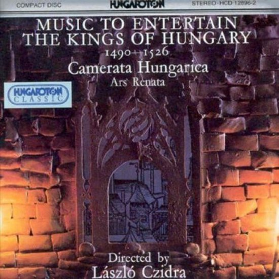 Music To Entertain The King Of Hungary (Camerata Hungarica)