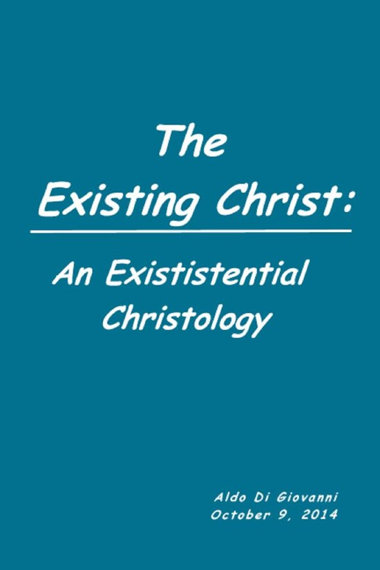 The Existing Christ: An Existential Christology