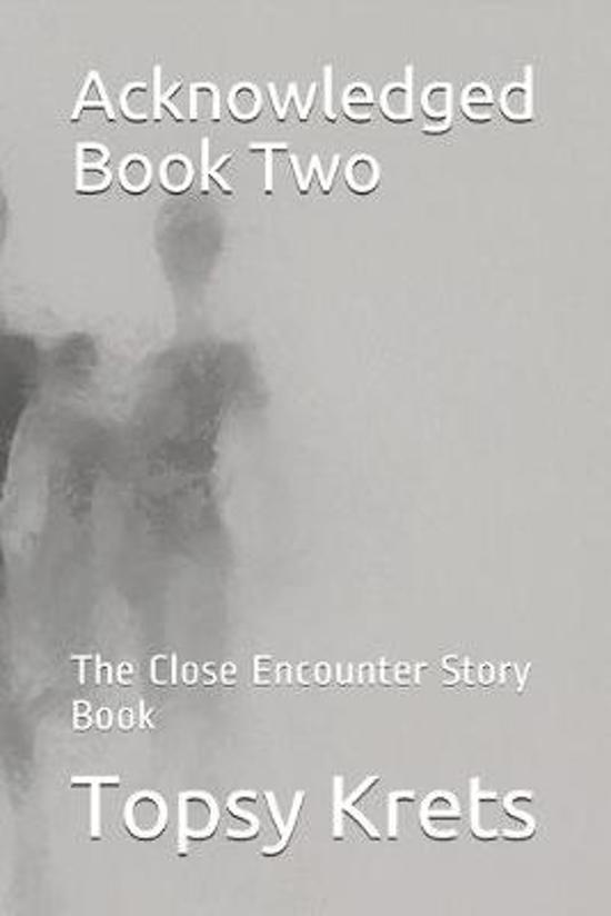 Acknowledged Book Two: The Close Encounter Story Book