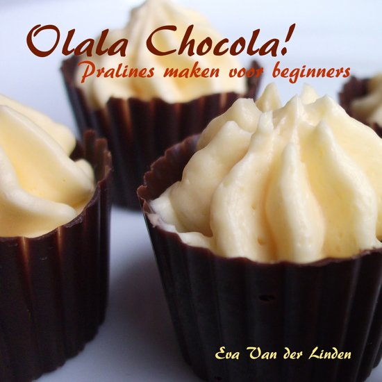 Olala Chocola! Pralines maken voor beginners