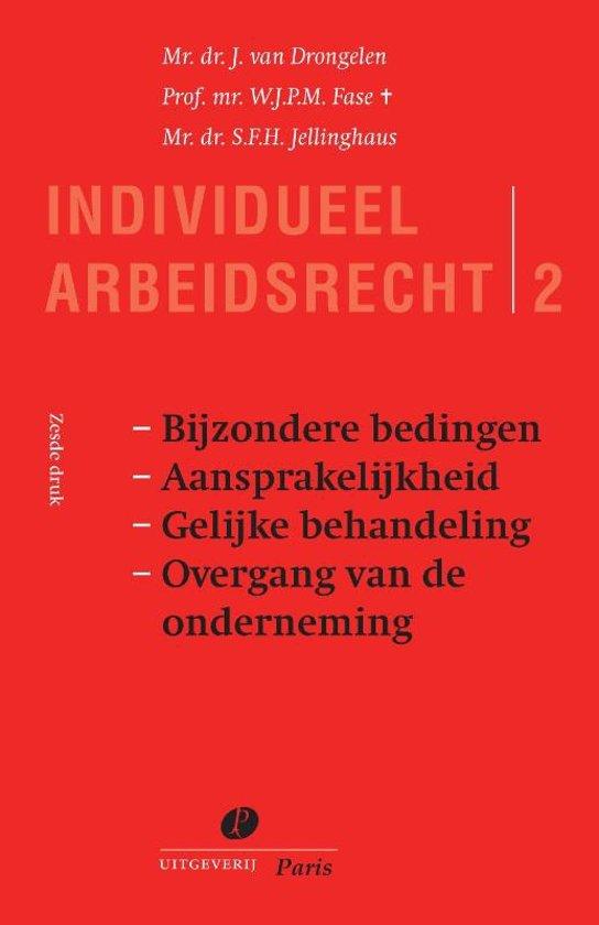 Boek cover Serie Individueel Arbeidsrecht 2 - Bijzondere bedingen aansprakelijkheid gelijke behandeling overgang van de onderneming van J. van Drongelen (Onbekend)