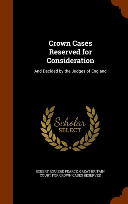 Crown Cases Reserved for Consideration