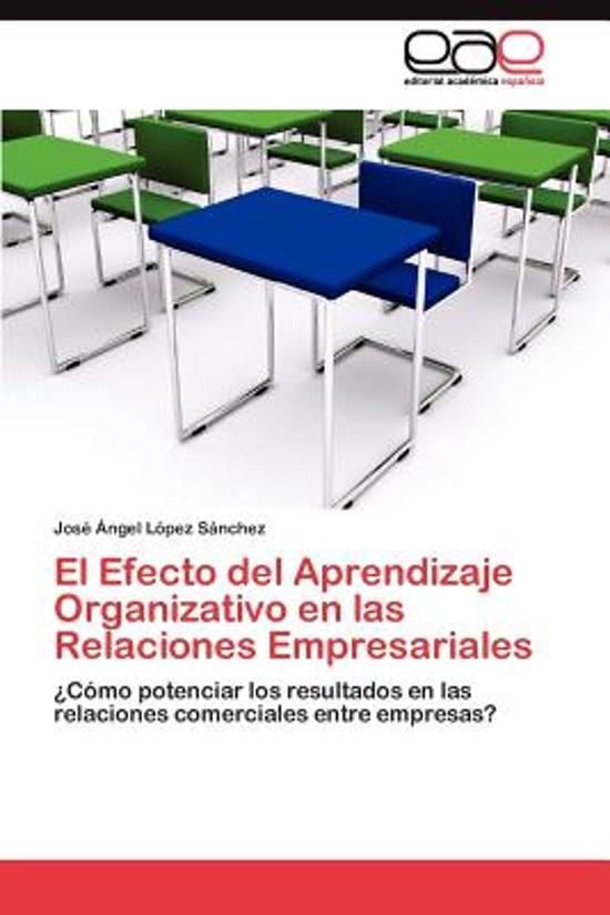 El Efecto del Aprendizaje Organizativo En Las Relaciones Empresariales