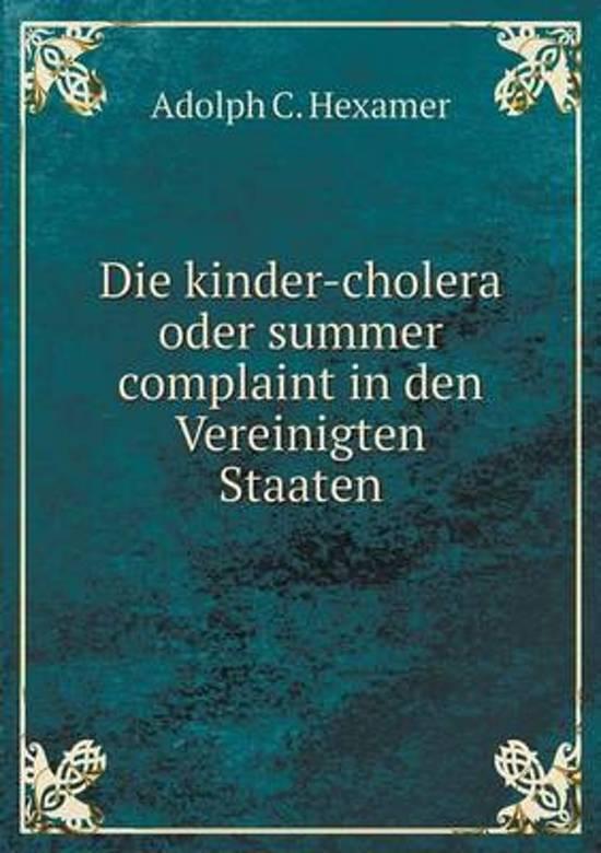 Die Kinder-Cholera Oder Summer Complaint in Den Vereinigten Staaten