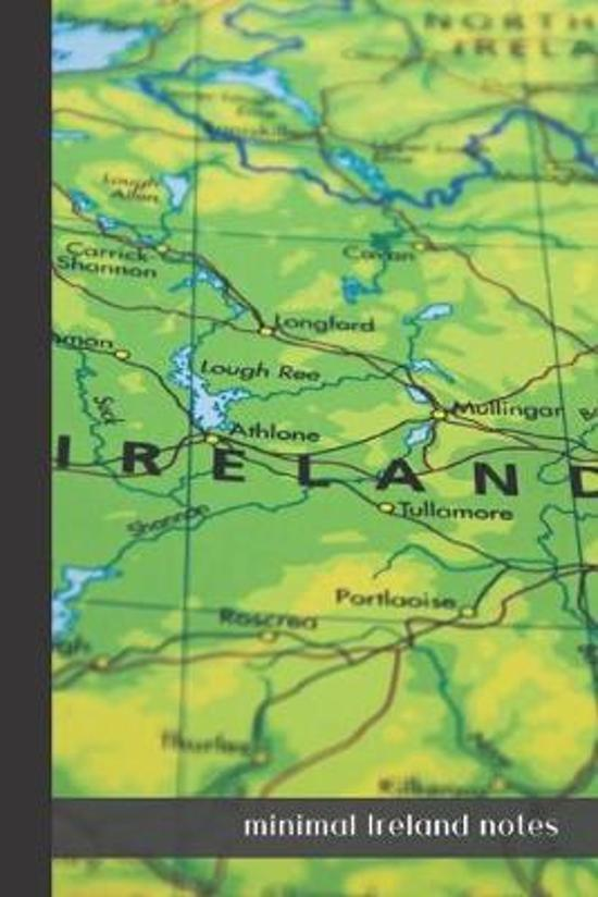 Minimal Ireland Notes: small lined Ireland Notebook / Travel Journal to write in (6'' x 9'') 120 pages