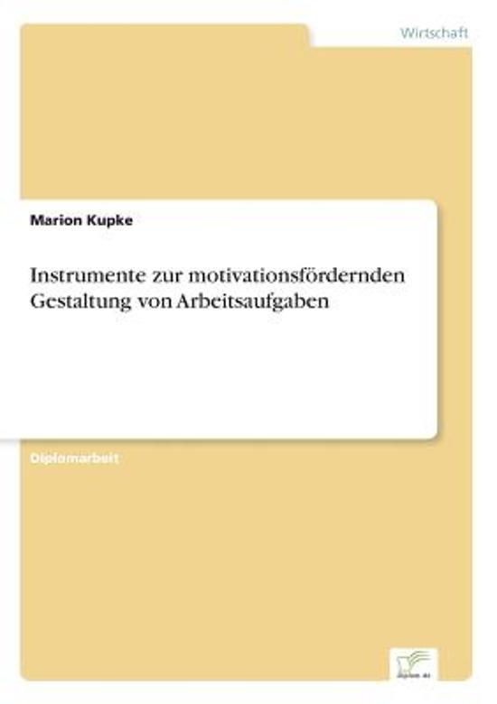 Instrumente Zur Motivationsf rdernden Gestaltung Von Arbeitsaufgaben
