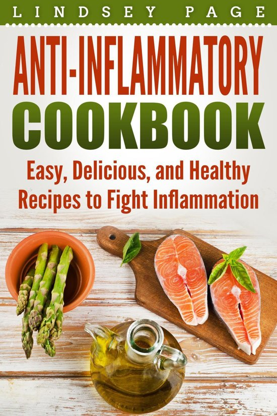 Anti-Inflammatory Cookbook: Easy, Delicious, and Healthy Recipes to Fight Inflammation