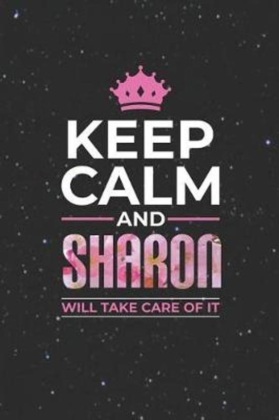 Keep Calm and Sharon Will Take Care of It