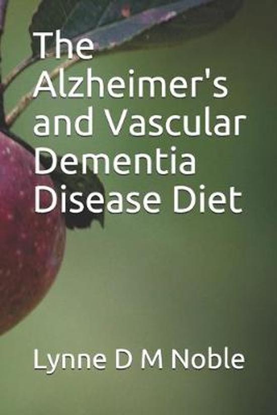 The Alzheimer's and Vascular Dementia Disease Diet