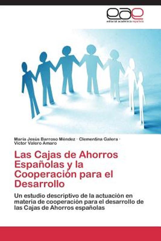 Las Cajas de Ahorros Espanolas y La Cooperacion Para El Desarrollo