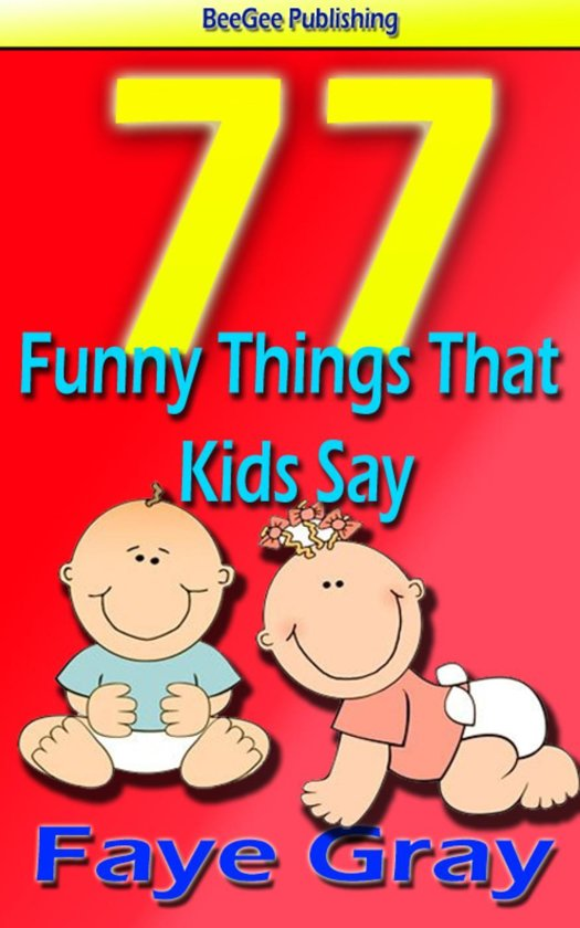 Bolcom 77 Funny Things That Kids Say Ebook Sasha Collins