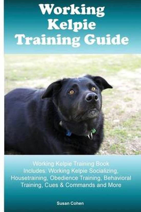 Working Kelpie Training Guide Working Kelpie Training Book Includes