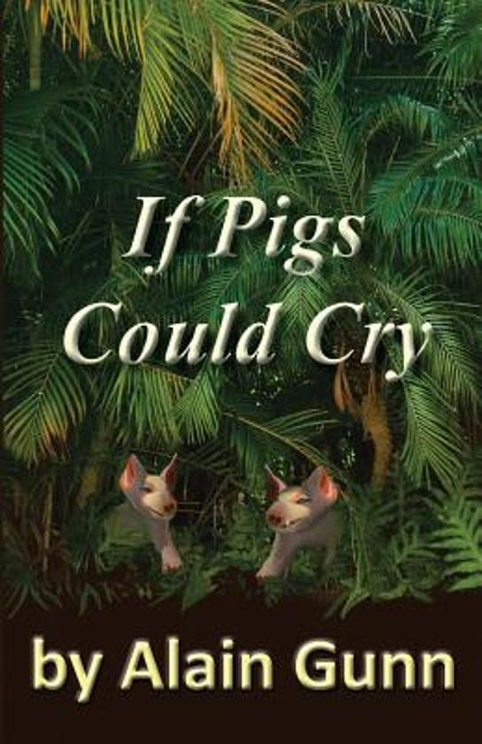 If Pigs Could Cry
