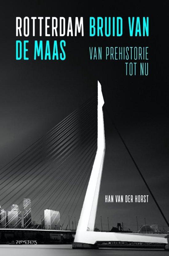 Rotterdam, bruid van de Maas
