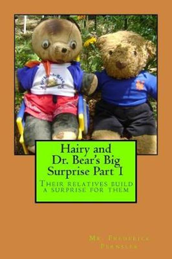 Boek cover Hairy and Dr. Bears Big Surprise Part 1 van Frederick Fernsler (Paperback)