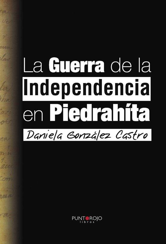 La guerra de la independencia en PiedraHíta