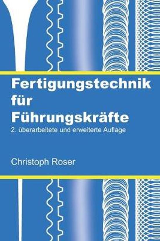 Fertigungstechnik f�r F�hrungskr�fte: 2. �berarbeitete und erweiterte Auflage