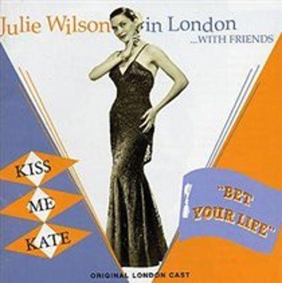 Julie Wilson in London...with Friends