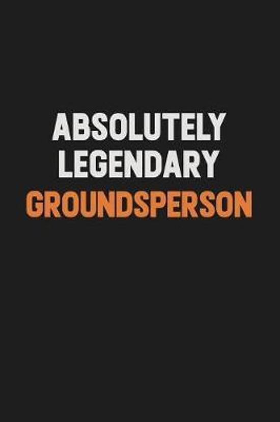 Absolutely Legendary Groundsperson