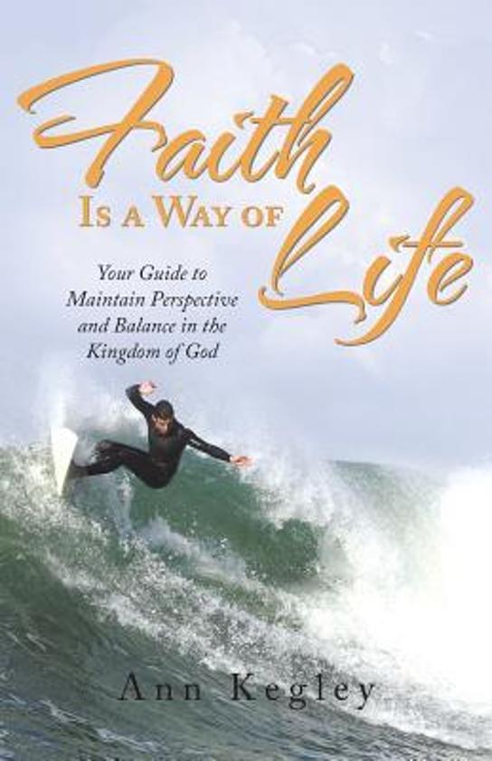 Faith Is a Way of Life