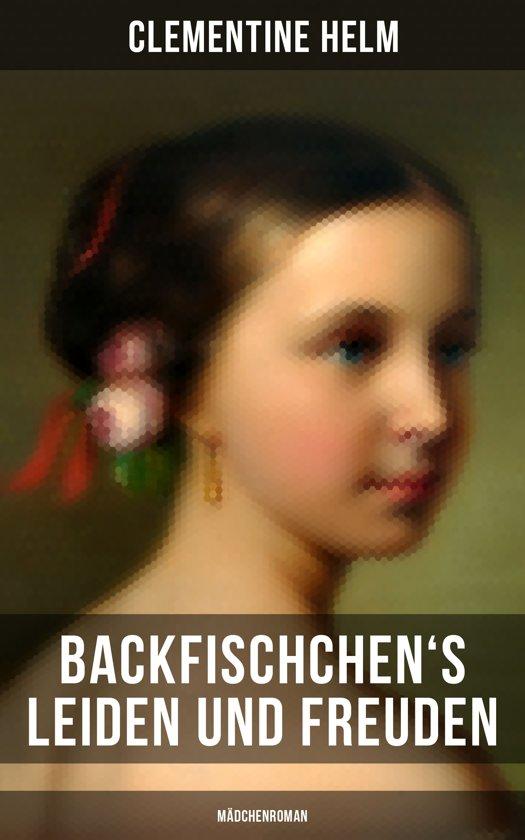 Backfischchen's Leiden und Freuden (Mädchenroman)