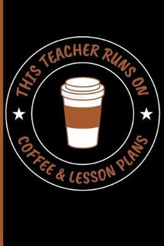 This Teacher Runs on Coffee & Lesson Plans