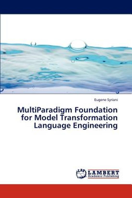 Multiparadigm Foundation for Model Transformation Language Engineering