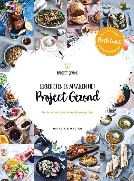 Boek cover Lekker eten en afvallen met Project Gezond deel 2 van Natalia Rakhorst (Hardcover)