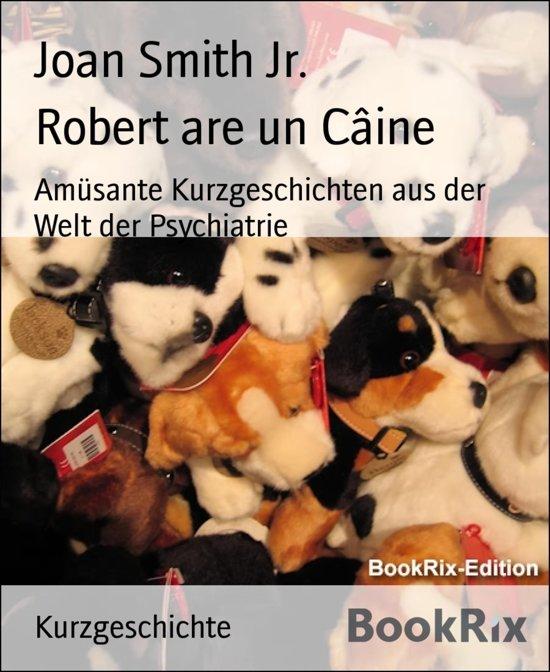 Robert are un Câine